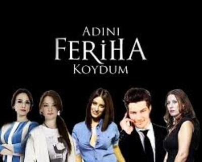 turkey serial of feriha i named her feriha adini feriha koydum turkish